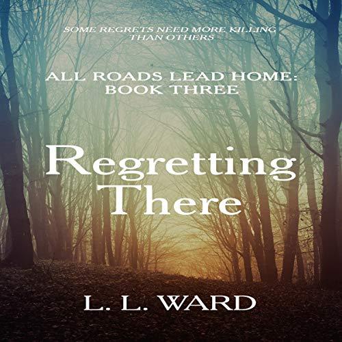All Roads Lead Home: Book Three: Regretting There (Volume 3) Titelbild