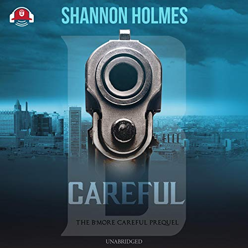 B-Careful Audiobook By Shannon Holmes cover art