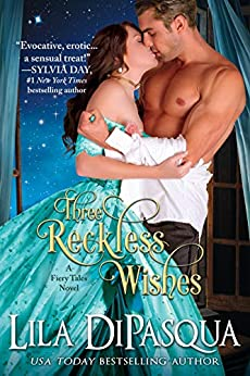 Three Reckless Wishes (Fiery Tales Book 10) by [Lila DiPasqua]