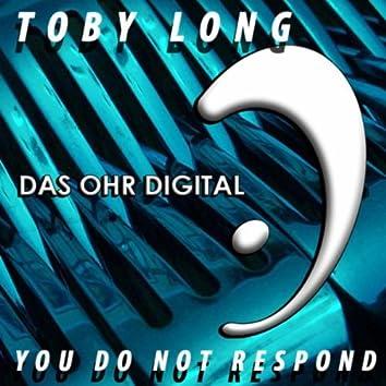 You Do Not Respond