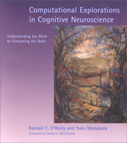 Computational Explorations in Cognitive Neuroscience:...