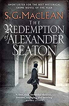 The Redemption of Alexander Seaton: Alexander Seaton 1: Top notch historical thriller by the author of the acclaimed Seeker series (Alexander Seaton series) by [Shona MacLean]