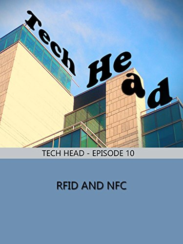 Tech Head - Episode 10 - RFID and NFC