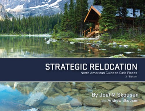 Strategic Relocation: North American Guide to Safe Places, 3rd Edition