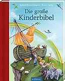 Die große Kinderbibel: Erste Bibel mit einfachen Texten und großflächigen Bildern für Kinder ab 4 Jahren