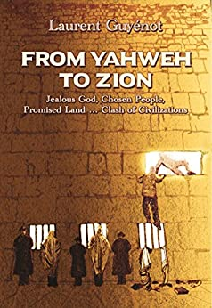 [Laurent Guyénot, Kevin Barrett]のFrom Yahweh to Zion (English Edition)