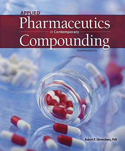 Compare Textbook Prices for Applied Pharmaceutics and Contemporary Compunding 4 Edition ISBN 9781640430648 by Shrewsbury, Robert