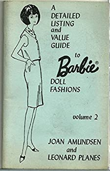 A Detailed Listing and Value Guide to Barbie Doll Fashions  Volume 2