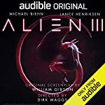 Alien III     An Audible Original Drama              By:                                                                                                                                 William Gibson                               Narrated by:                                                                                                                                 Tom Alexander,                                                                                        Barbara Barnes,                                                                                        Michael Biehn,                   and others                 Length: 2 hrs and 16 mins     586 ratings     Overall 4.2