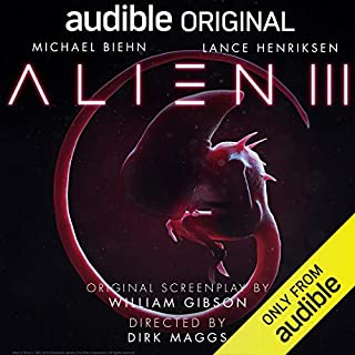 Alien III     An Audible Original Drama              By:                                                                                                                                 William Gibson                               Narrated by:                                                                                                                                 Tom Alexander,                                                                                        Barbara Barnes,                                                                                        Michael Biehn,                   and others                 Length: 2 hrs and 16 mins     4,143 ratings     Overall 4.3