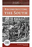 Reconstructing the South (Slavery in America)