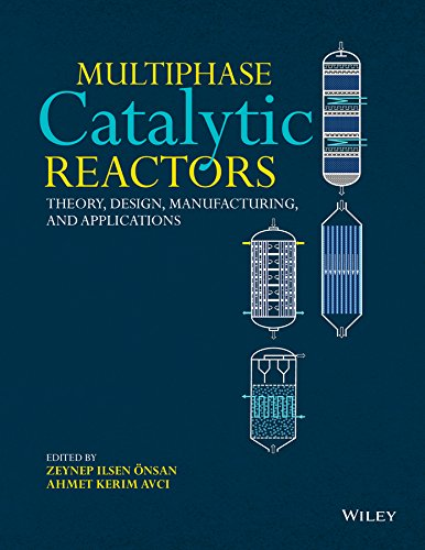 Multiphase Catalytic Reactors: Theory, Design, Manufacturing, and Applications (English Edition)