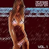 Top 50 Dance Compilation Winter Hits 2014, Vol. 1 (50 Summer Fresh Hits for Ibiza, Formentera, Rimini, Barcellona, Miami, Mykonos, Sharm, Bilbao, Gran Canaria, London, Madrid)