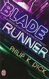 Blade runner - Les androïdes rêvent-ils de moutons électriques ? de Philip K. Dick (10 juin 2014) Broché - 10/06/2014