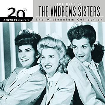 20th Century Masters: Best Of The Andrews Sisters (The Millennium Collection)