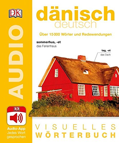 Visuelles Wörterbuch Dänisch Deutsch: Mit Audio-App - jedes Wort gesprochen