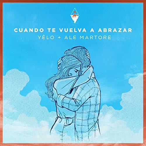 Cuando Te Vuelva a Abrazar (feat. Ale Martore)