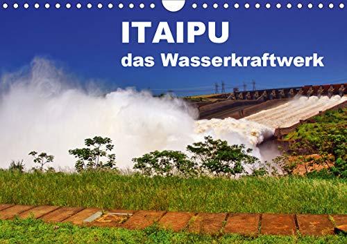 Itaipu - das Wasserkraftwerk (Wandkalender 2021 DIN A4 quer)