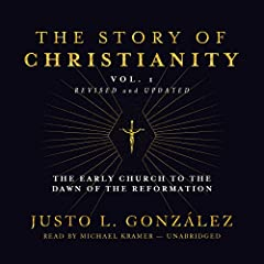 The Story of Christianity, Vol. 1, Revised and Updated