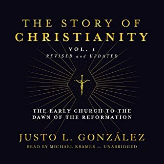 The Story of Christianity, Vol. 1, Revised and Updated audiobook cover art