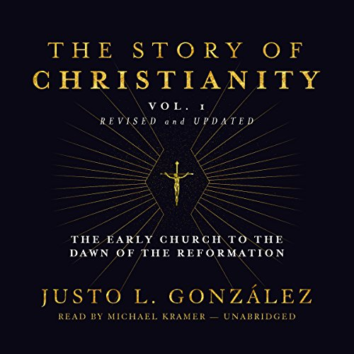 The Story of Christianity, Vol. 1, Revised and Updated     The Early Church to the Dawn of the Reformation              By:                                                                                                                                 Justo L. González                               Narrated by:                                                                                                                                 Michael Kramer                      Length: 18 hrs and 37 mins     271 ratings     Overall 4.7