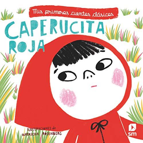 Caperucita Roja (Mis primeros cuentos clásicos)