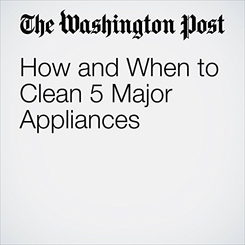 How and When to Clean 5 Major Appliances copertina