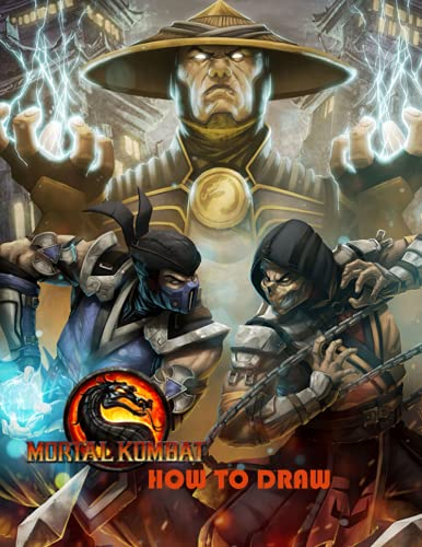How to Draw Mortal Kombat: Learn to Draw 35 Mortal Kombat Characters Step by Step Easily by Following in Picture. Perfect Drawing Guide Book for Beginners, Kids, Adults, and Anime Lovers.