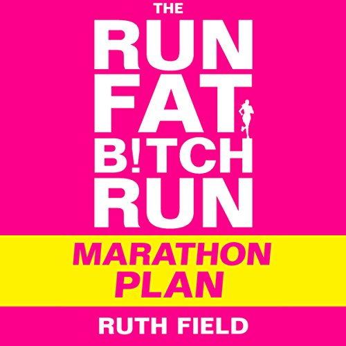 The Run Fat Bitch Run Marathon Plan audiobook cover art