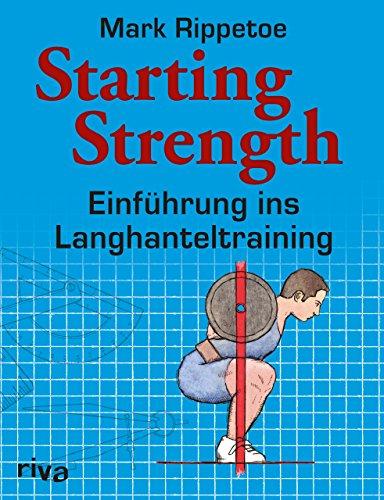 Starting Strength: Einführung ins Langhanteltraining: Einfhrung ins Langhanteltraining
