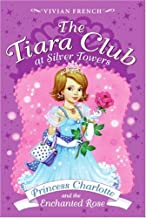 The Tiara Club at Silver Towers 7: Princess Charlotte and the Enchanted Rose