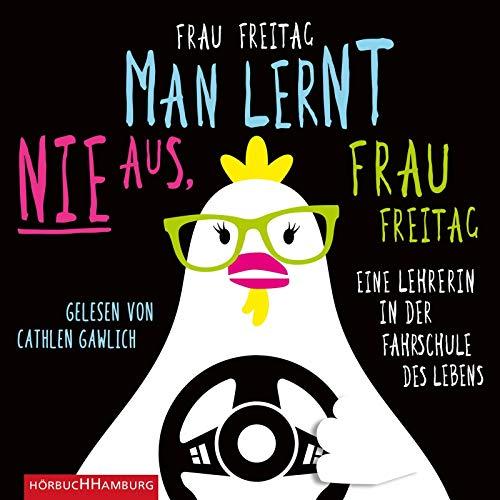 Man lernt nie aus, Frau Freitag!: Eine Lehrerin in der Fahrschule des Lebens: 4 CDs