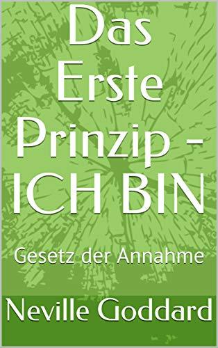 Das Erste Prinzip - ICH BIN: Gesetz der Annahme