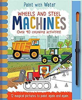 Wheels and Steel - Machines  Paint with Water