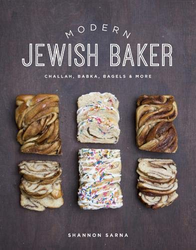 Compare Textbook Prices for Modern Jewish Baker: Challah, Babka, Bagels & More 1 Edition ISBN 9781682680216 by Sarna, Shannon