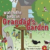 Watch the Birds in Grandad's Garden