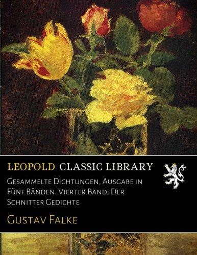 Gesammelte Dichtungen, Ausgabe in Fünf Bänden. Vierter Band; Der Schnitter Gedichte