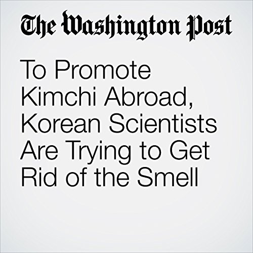 To Promote Kimchi Abroad, Korean Scientists Are Trying to Get Rid of the Smell copertina