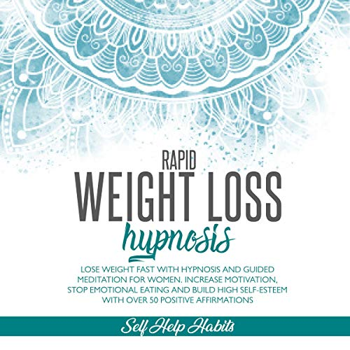 Rapid Weight Loss Hypnosis Audiobook By Self Help Habits cover art