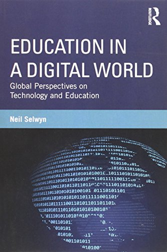 Education In A Digital World Global Perspectives On Technology And Education