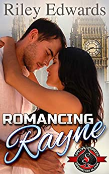 Romancing Rayne: (Special Forces: Operation Alpha) by [Riley Edwards, Operation Alpha]