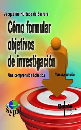 Cómo Formular Objetivos De Investigación Spanish Edition Ebook De Barrera Jacqueline Hurtado Kindle Store