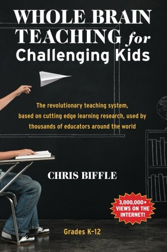 Compare Textbook Prices for Whole Brain Teaching for Challenging Kids: and the rest of your class, too  ISBN 9780984816712 by Biffle, Chris