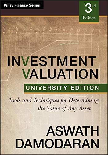Damodaran, A: Investment Valuation: Tools and Techniques for Determining the Value of Any Asset, University Edition (Wiley Finance Series)