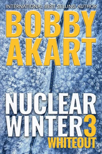 Nuclear Winter Whiteout: Post Apocalyptic Survival Thriller (Nuclear Winter Series, Band 3)