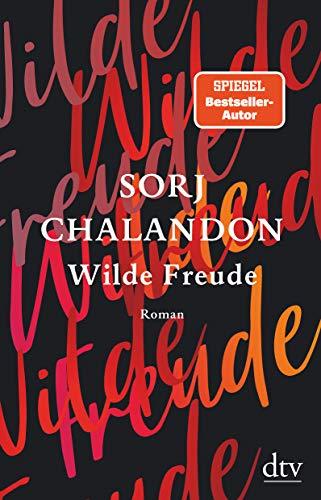 Wilde Freude: Roman