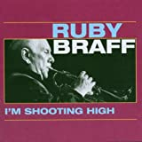 I'M Shooting High - uby Braff