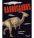 North American Dinosaurs: Hadrosaurus―Children s Book About Discovering Hadrosaurus Dinosaurs, Grades 3-6 (32 pgs)