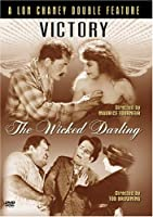 Victory / The Wicked Darling : A Lon Chaney Double Feature