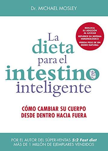 La dieta para el intestino inteligente (SALUD Y VIDA DIARIA)